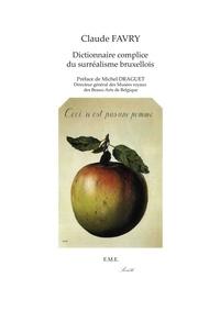 Claude Favry - Dictionnaire complice du surréalisme bruxellois.