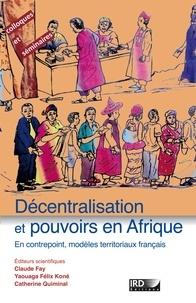 Claude Fay - Décentralisation et pouvoirs en Afrique : en contrepoint, modèles territoriaux français.