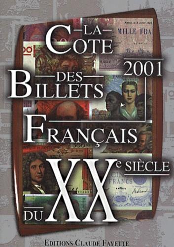 Claude Fayette - La cote des billets français du XXème siècle. - Catalogue de travail, Edition 2001.