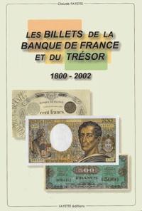 Claude Fayette - Les billets de la Banque de France et du Trésor, 1800-2000.