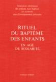 Claude Feidt - Rituel du baptême des enfants en âge de scolarité - Livre célébrant.