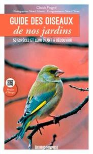 Claude Feigné - Guide des oiseaux de nos jardins - 50 espèces et leur chant à découvrir.