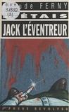 Claude Ferny - J'étais Jack l'Éventreur.