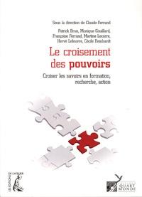 Claude Ferrand et Patrick Brun - Le croisement des pouvoirs - Croiser les savoirs en formation, recherche, action.