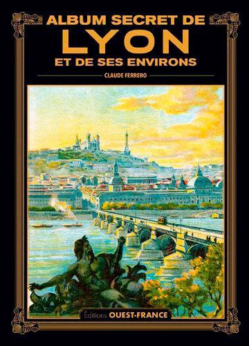 Album secret de Lyon et des ses environs