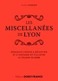 Claude Ferrero - Les miscellanées de Lyon - Morceaux choisis à découvrir et à partager où s'illustre le charme de Lyon.
