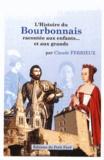 Claude Ferrieux - L'Histoire du Bourbonnais racontée aux enfants... et aux grands.