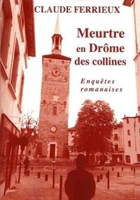 Claude Ferrieux - Meurtre en Drôme des Collines - Enquêtes Romanaises.