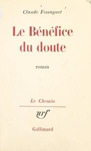 Claude Fessaguet et Georges Lambrichs - Le bénéfice du doute.