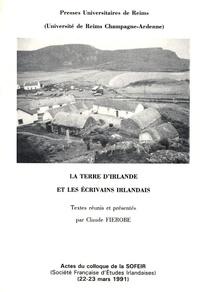 Claude Fierobe et Thomas Kilroy - La terre d'Irlande et les écrivains irlandais.