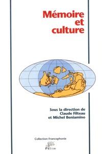 Claude Filteau et Michel Beniamino - Mémoire et culture - Actes du colloque international de Limoges, 10-12 décembre 2003.