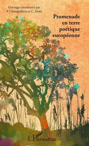 Claude Fintz et Pierre Champollion - Promenade en terre poétique européenne.