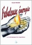 Claude Fischer - Fabuleuse énergie.