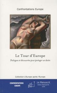 Claude Fischer - Le Tour d'Europe - Dialogues et découvertes pour partager un destin.