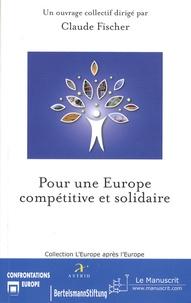 Claude Fischer - Pour une Europe compétitive et solidaire.