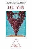 Claude Fischler - Du vin.
