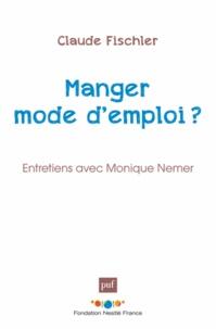 Claude Fischler - Manger : mode d'emploi.
