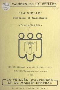 Claude Flagel - La vielle : histoire et sociologie - Conférence donnée le vendredi 14 mai 1982 à Paris, aux Armes de la Ville, rue de Rivoli.