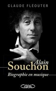 Claude Fléouter - Alain Souchon - Biographie en musique.