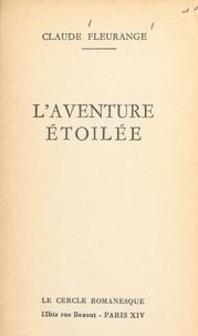 Claude Fleurange - L'aventure étoilée.