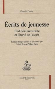 Claude Fleury - Ecrits de jeunesse - Tradition humaniste et liberté de l'esprit.
