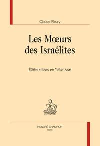 Claude Fleury - Les moeurs des israélites.