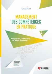 Claude Flück - Management des compétences en pratique - Dispositifs, méthodes et outils concrets.