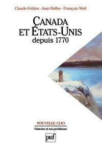 Claude Fohlen et Jean Heffer - Canada et Etats-Unis depuis 1770.
