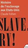 Claude Fohlen - Histoire de l'esclavage aux Etats-Unis.