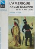 Claude Fohlen et Robert Boutruche - L'Amérique anglo-saxonne de 1815 à nos jours.