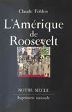Claude Fohlen - L'Amérique de Roosevelt.