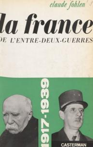 Claude Fohlen et Jacques Nobécourt - La France de l'entre-deux-guerres - 1917-1939.