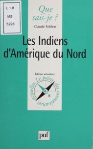 Claude Fohlen - Les Indiens d'Amérique du Nord.