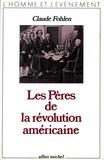 Claude Fohlen et Claude Fohlen - Les Pères de la révolution américaine.