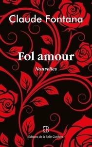 Claude Fontana - Fol amour - 2020.