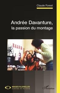 Claude Forest - Andrée Davanture, la passion du montage.
