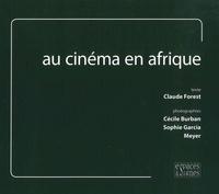 Claude Forest et Cécile Burban - Au cinéma en Afrique.
