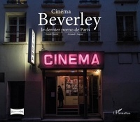 Claude Forest et Arnaud Chapuy - Cinéma Beverley - Le dernier porno de Paris.