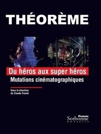 Claude Forest - Du héros au superhéros - Mutations cinématographiques.