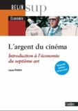 Claude Forest - L'argent du cinéma - Introduction à l'économie du septième art.