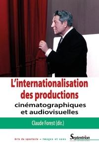 Claude Forest - L'internationalisation des productions cinématographiques et audiovisuelles.