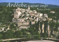 Claude Fougeirol et Jean Deluc - Ardèche, atout coeur - Edition bilingue français-anglais.