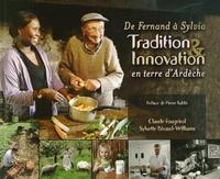 Claude Fougeirol et Sylvette Béraud-Williams - De Fernand à Sylvia - Tradition & Innovation en terre d'Ardèche.