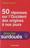 Claude Fouquet - 50 réponses sur l'Occident des origines à nos jours.