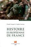 Claude Fouquet et Sophie Garreau - Histoire européenne de France.