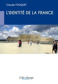 Claude Fouquet - L'identité de la France.