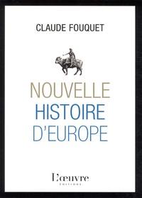 Claude Fouquet - Nouvelle histoire d'Europe.