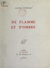Claude Fourcade et F. Grisard - De flamme et d'ombre.