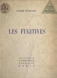 Claude Fourcade - Les fugitives.