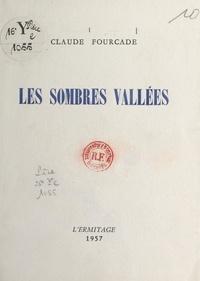 Claude Fourcade - Les sombres vallées.
